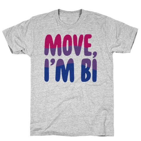 Move I'm Bi Mens/Unisex T-Shirt