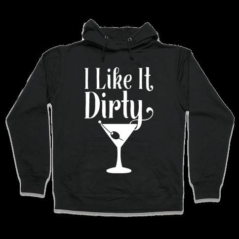 I Like It Dirty White Print Hooded Sweatshirt