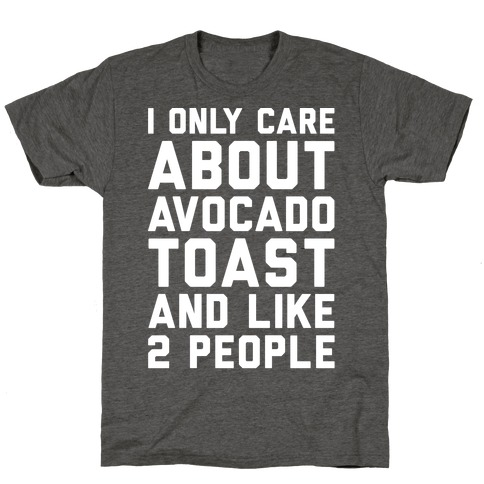 I Only Care About Avocado Toast and Like 2 People White Print T-Shirt
