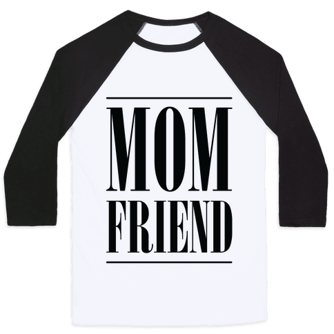 Mom Friend Baseball Tee