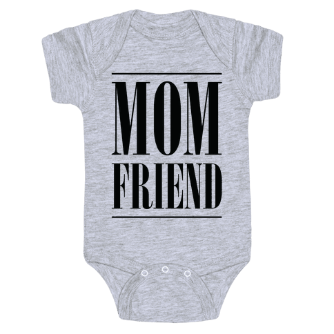 Mom Friend Baby Onesy