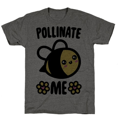 Pollinate Me T-Shirt