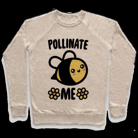 Pollinate Me  Pullover