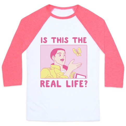 Is This the Real Life Baseball Tee