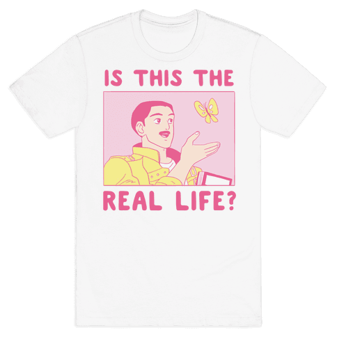Is This the Real Life Mens T-Shirt