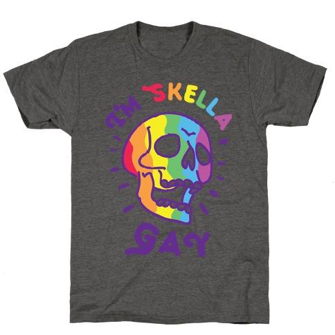 I'm Skella GAY T-Shirt