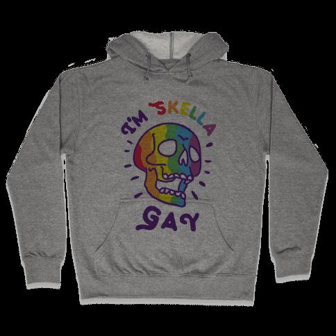 I'm Skella GAY Hooded Sweatshirt