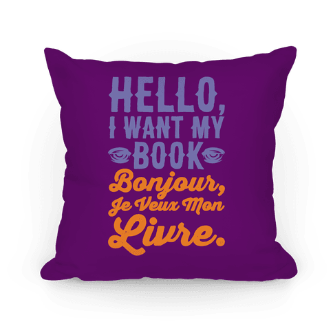 Hello I Want My Book Parody Pillow