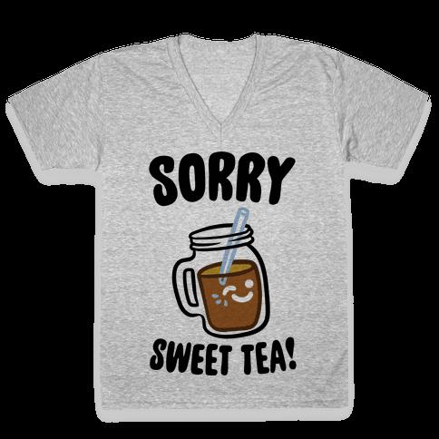 Sorry Sweet Tea Parody V-Neck Tee Shirt