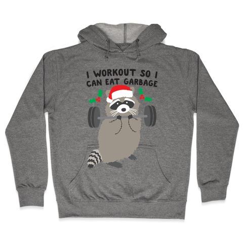 I Workout So I Can Eat Garbage - Christmas Raccoon Hooded Sweatshirt