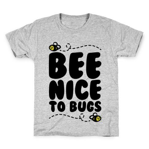 Bee Nice To Bugs Kids T-Shirt