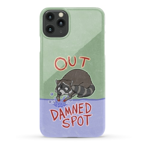 Out Damned Spot Macbeth Raccoon Phone Case