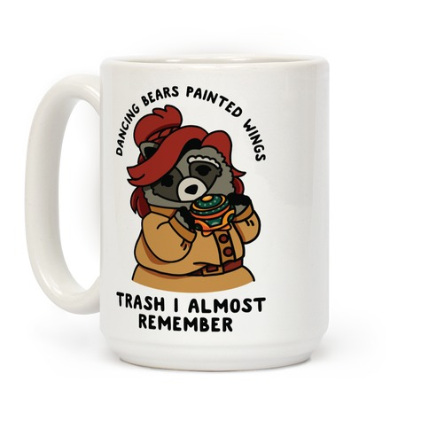 Dancing Bears Painted Wings Trash I Almost Remember Raccoon Anastasia Coffee Mug