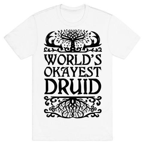 World's Okayest Druid T-Shirt
