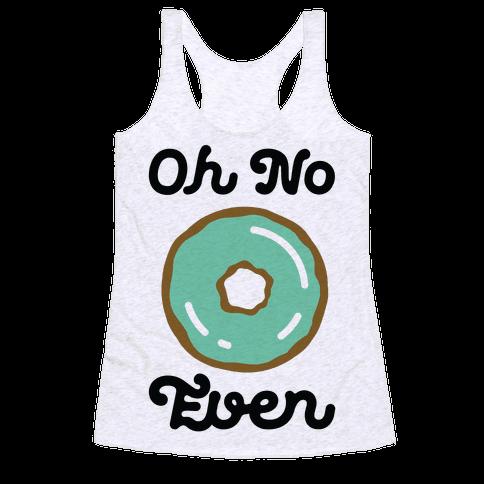 Oh No Doughnut Even