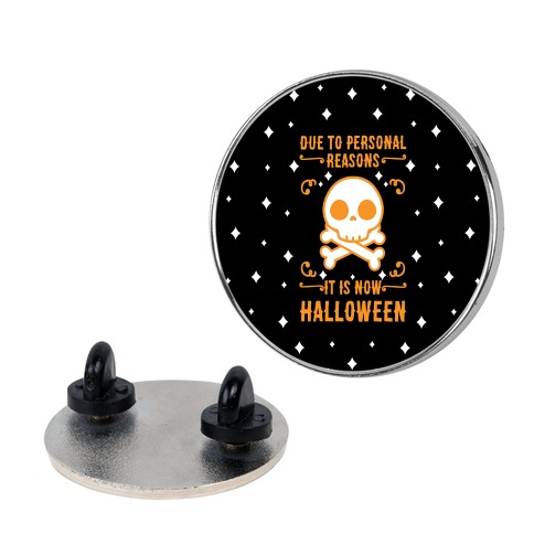 Due To Personal Reasons It Is Now Halloween Skull (Orange) Pin