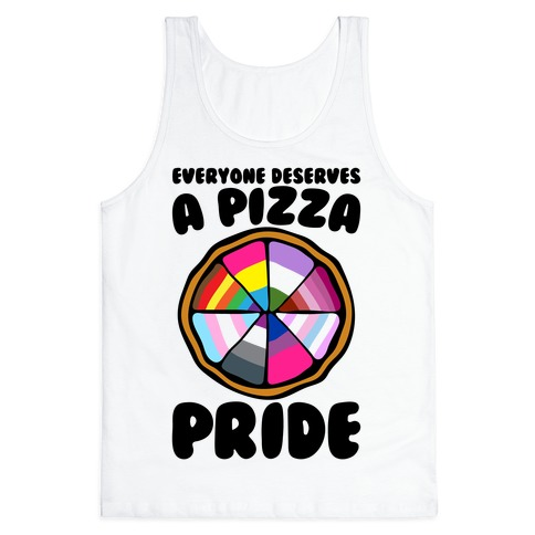 Everyone Deserves A Pizza Pride Tank Top