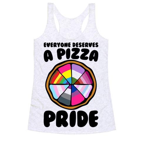 Everyone Deserves A Pizza Pride Racerback Tank Top