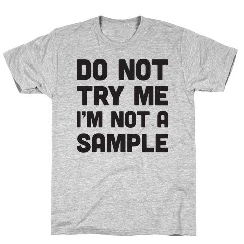 Do Not Try Me I'm Not A Sample Mens T-Shirt