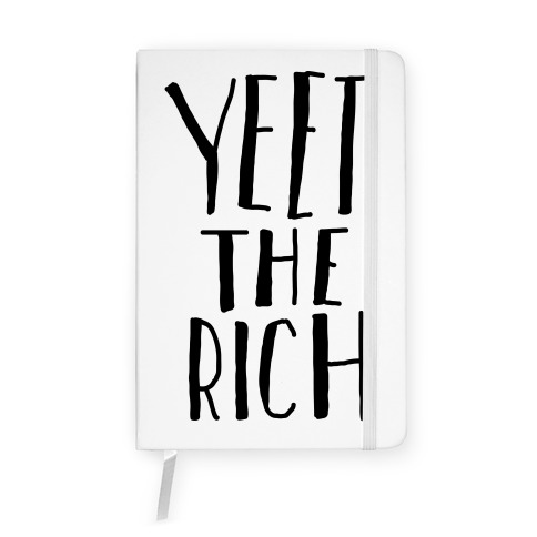 Yeet The Rich Notebook