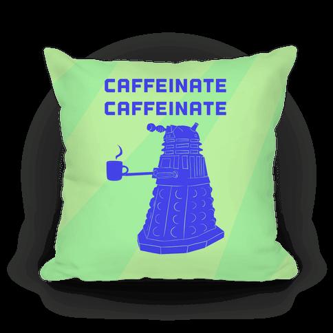 Caffeinate Caffeinate Pillow