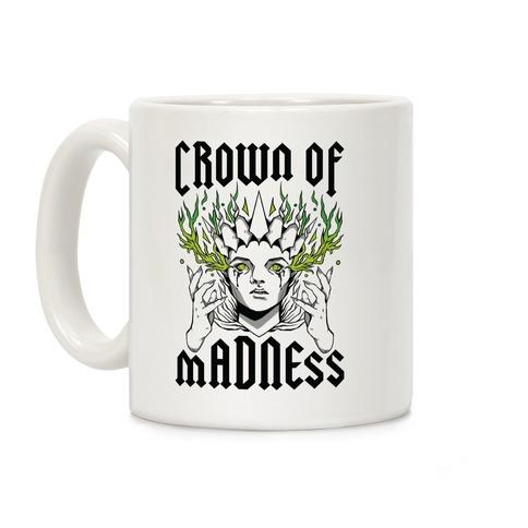 Crown Of Madness Coffee Mug