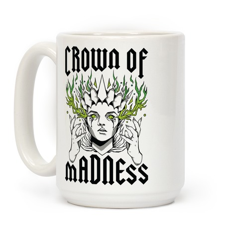 Crown Of Madness Coffee Mug