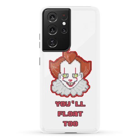 You'll Float Too Pixel IT Phone Case