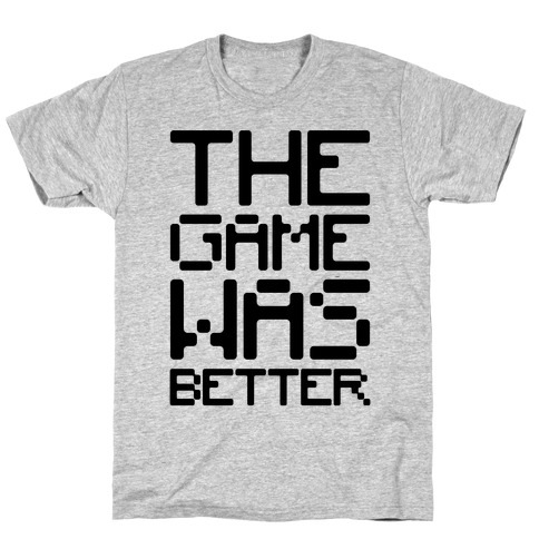 The Game Was Better Mens/Unisex T-Shirt