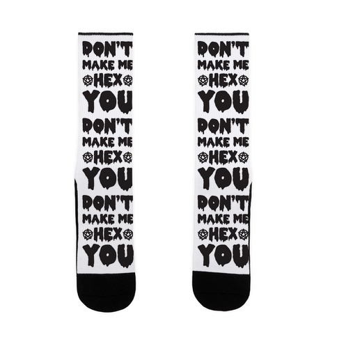 Don't Make Me Hex You Sock