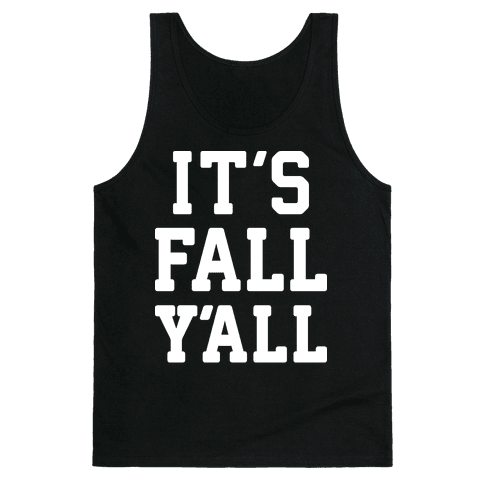 It's Fall Y'all (White) Tank Top