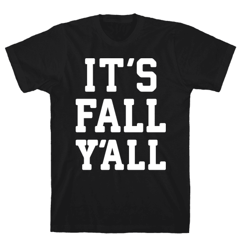 It's Fall Y'all (White) Mens T-Shirt