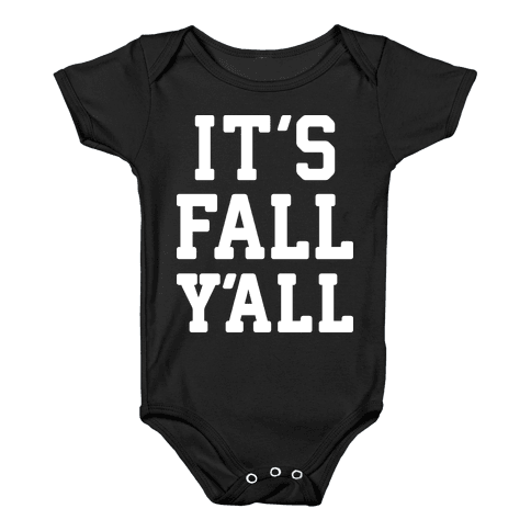 It's Fall Y'all (White) Baby Onesy
