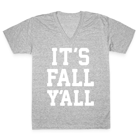 It's Fall Y'all (White) V-Neck Tee Shirt
