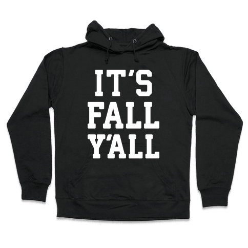 It's Fall Y'all (White) Hooded Sweatshirt