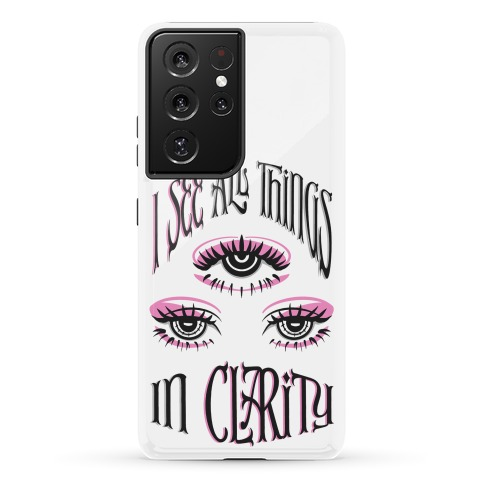 I See All Things In Clarity Phone Case