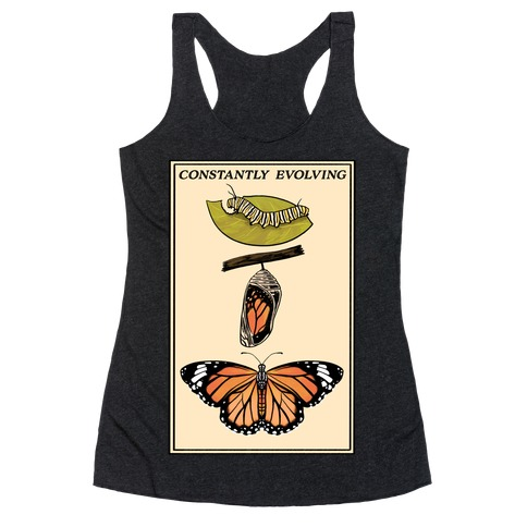 Constantly Evolving Monarch Butterfly Racerback Tank Top