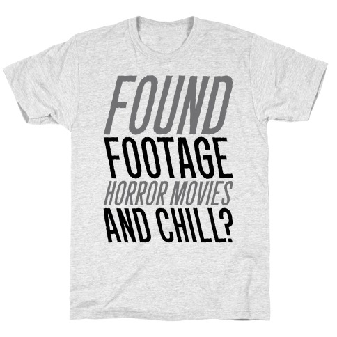 Found Footage Horror and Chill T-Shirt