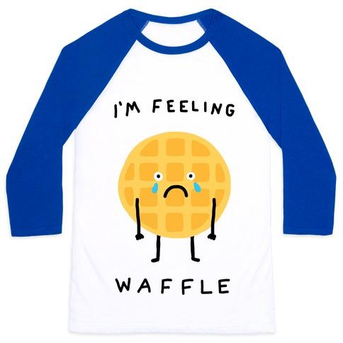 I'm Feeling Waffle Baseball Tee