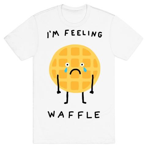 I'm Feeling Waffle T-Shirt