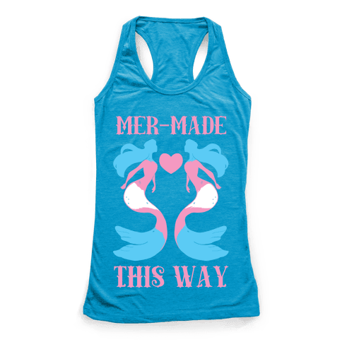 Mer-Made This Way - Trans Racerback Tank Top