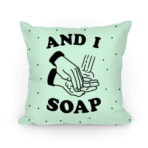 And I Soap Pillow