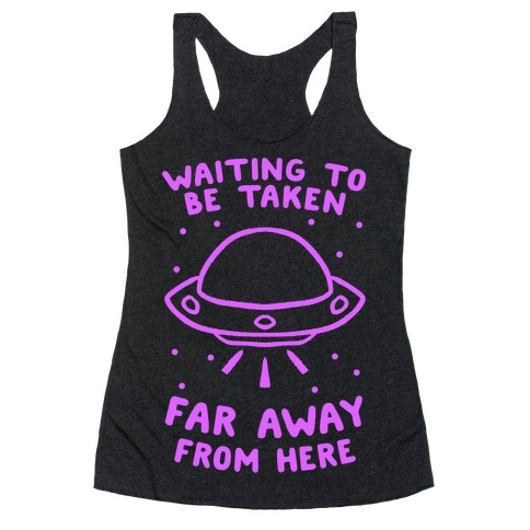 Waiting To Be Taken Far Away From Here Racerback Tank Top