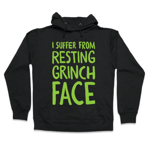 I Suffer From Resting Grinch Face Hooded Sweatshirt