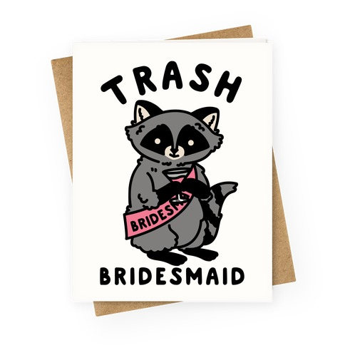 Trash Bridesmaid Raccoon Bachelorette Party Greeting Card
