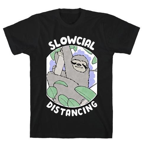Slowcial Distancing T-Shirt