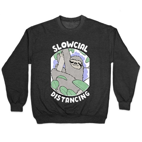 Slowcial Distancing Pullover