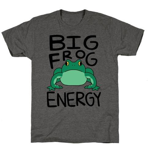 Big Frog Energy T-Shirt