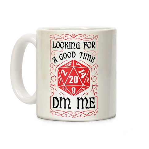 Looking For A good time, DM Me Coffee Mug