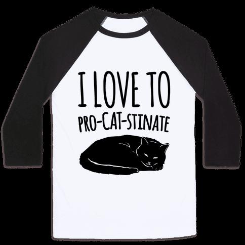 I Love To Pro-Cat-Stinate Cat Parody Baseball Tee